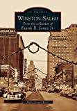 Winston-Salem: From the Collection of Frank B. Jones Jr. (NC) (Images of America) by Molly Grogan Rawls (2006-09-13)