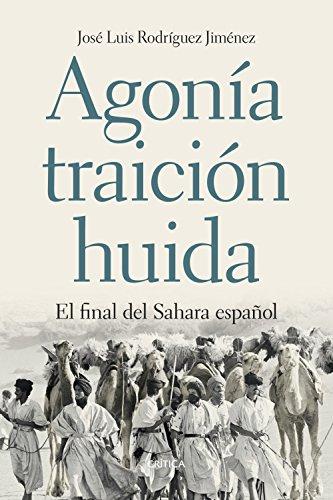 Agonía, traición, huida: El final del Sahara español por José Luis Rodríguez Jiménez