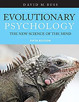 Evolutionary Psychology: The New Science of the Mind, Fifth Edition by [Buss, David]