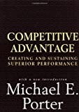 Competitive Advantage: Creating and Sustaining Superior Performance 1st by Porter, Michael E. (1998) Hardcover