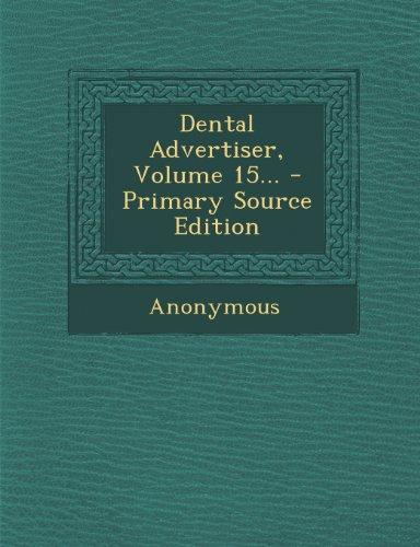 Dental Advertiser, Volume 15... - Primary Source Edition