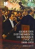 Guide des Instruments de musique II (1800-1950)