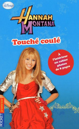 20. Hannah Montana : Touché coulé par Laurie MCELROY