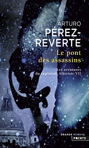 Le Pont des assassins. Les Aventures du Capitaine Alatriste, t. 7 par Arturo Perez-reverte