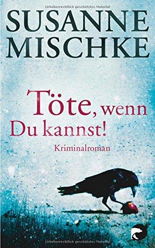 Buchseite und Rezensionen zu 'Töte, wenn du kannst!: Kriminalroman' von Susanne Mischke