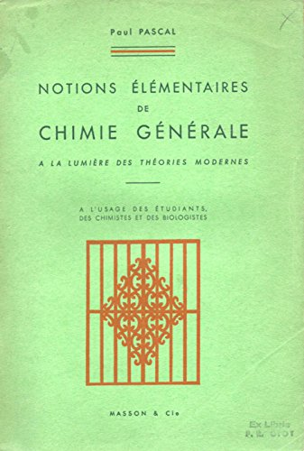 Notions élémentaires de chimie générale à la lumière des théories modernes