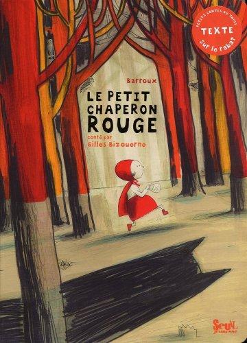 Le petit chaperon rouge / illustrations de Barroux |