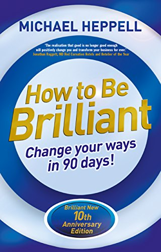 how-to-be-brilliant-4th-edn-change-your-ways-in-90-days