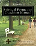 Imago Christi Spiritual Formation Coaching Manual