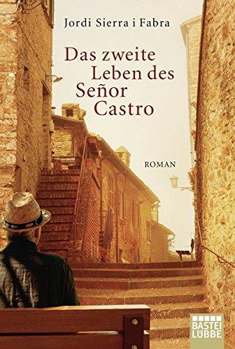Das zweite Leben des Señor Castro: Roman