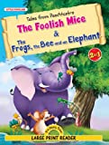 Tales from Panchtantra- The Foolish Mice & The Frogs, the Bee and an Elephant