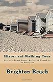 Brighton Beach: Historical Walking Tour: Stations, Beach-boxes, Baths and Church St
