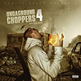 Undaground Choppers 4 [Explicit]