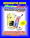 Cheap and Easy! Refrigerator Repair (Cheap and Easy! Appliance Repair Series) (Emley, Douglas. Cheap and Easy!,) by Douglas G. Emley (1991-10-02)