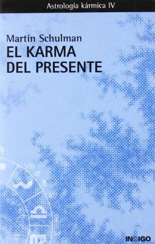 Karma del presente, el - astrologia karmica IV - por Martin Schulman