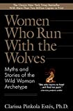 #2: Women Who Run With the Wolves: Myths and Stories of the Wild Woman Archetype