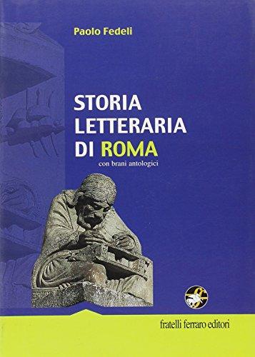 Storia letteraria di Roma. Con eserciziario. Per le Scuole superiori
