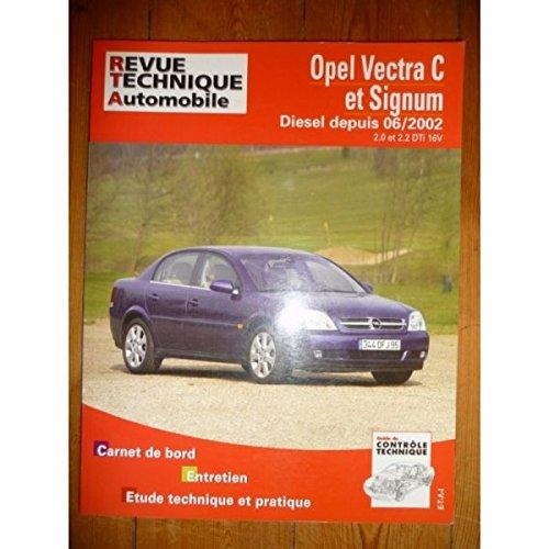RRTA0673.1 REVUE TECHNIQUE AUTOMOBILE OPEL VECTRA C et SIGNUM depuis 06/2002 Diesel 2.0l et 2.2l DTi 16V