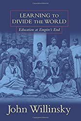 Learning To Divide The World: Education at Empire's End