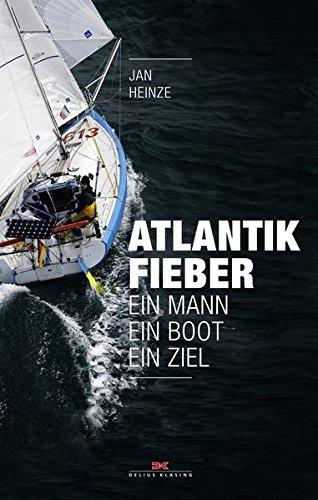 Atlantikfieber: Ein Mann - Ein Boot - Ein Ziel (Boot Verfolgen)
