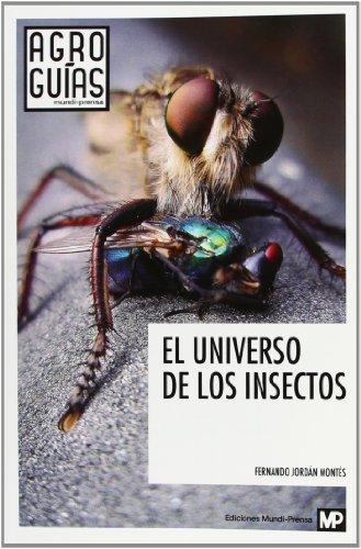 El universo de los insectos (Agroguias Mundi Prensa) por FERNANDO JORDÁN MONTES