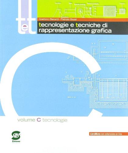T&t. Corso di tecnologie e tecniche di rappresentazione grafica. Vol. C. Per gli Ist. Tecnici. Con DVD-ROM