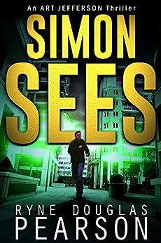 Simon Sees (An Art Jefferson Thriller Book 5) (English Edition) par [Pearson, Ryne Douglas]