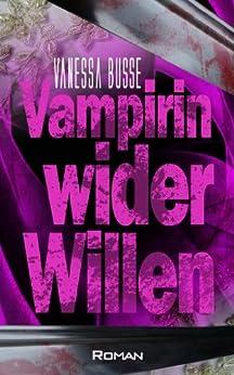Vampirin wider Willen von [Busse, Vanessa]