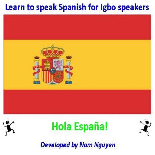 Learn to Speak Spanish for Igbo Speakers por Nam Nguyen