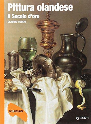 Pittura olandese. Il secolo d'oro (Dossier d'art) por Claudio Pescio