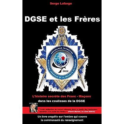 DGSE et Les Frères: L'histoire secrète des francs-maçons & espions