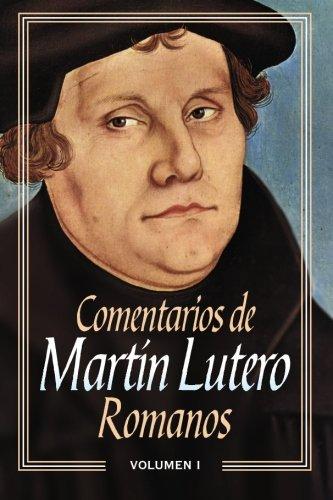 Comentarios De Martín Lutero, Vol. 1