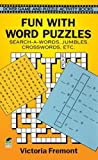Fun with Word Puzzles: Search-a-Words, Jumbles, Crosswords, etc. (Dover Children's Activity Books) by Victoria Fremont (2011-12-28)