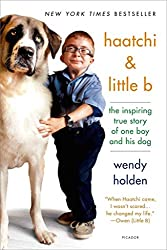 [(Haatchi & Little B : The Inspiring True Story of One Boy and His Dog)] [By (author) Wendy Holden] published on (July, 2015)
