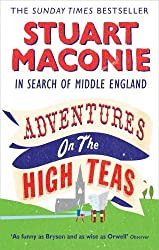 Adventures on the High Teas: In Search of Middle England by Stuart Maconie (2010-05-01)