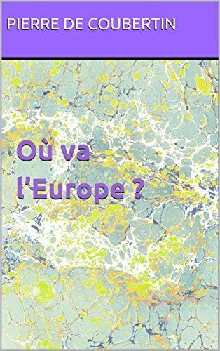 Où va l'Europe ? par Pierre de Coubertin