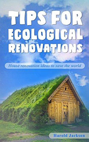 Tips For Ecological Renovations (English Edition) por Harold Jackson