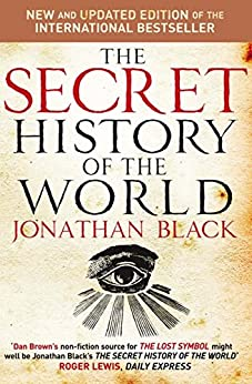 The Secret History of the World (English Edition) von [Black, Jonathan]