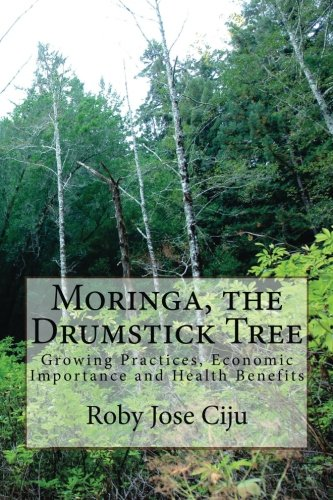 Preisvergleich Produktbild Moringa,  the Drumstick Tree: Growing Practices,  Economic Importance and Health Benefits