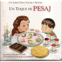 Un Toque de Pesaj: Touch of Passover Spanish (Un Libro Para Tocar Y Sentir)