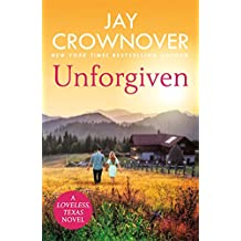 Unforgiven: A steamy Texan romance with 'heart-pounding suspense' that will hook you right from the start! (Loveless) (English Edition)
