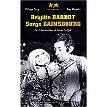 Brigitte Bardot, Serge Gainsbourg : La véritable histoire de Bonnie and Clyde
