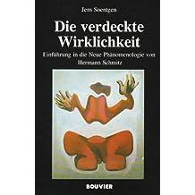 Die verdeckte Wirklichkeit: Einführung in die Neue Phänomenologie von Hermann Schmitz