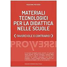 Materiali tecnologici per la didattica nelle scuole: Favorevole o contrario? (Italian Edition)
