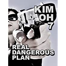 Real Dangerous Plan (The Kim Oh Suspense Thriller & Mystery Series Book 7) (English Edition)