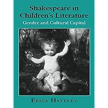 Shakespeare in Children's Literature: Gender and Cultural Capital (Children's Literature and Culture) (English Edition)