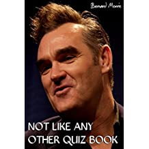 Not Like Any Other Quiz Book: 100 Multiple-Choice Questions on Morrissey & The Smiths