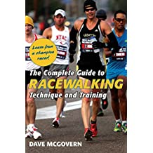 The Complete Guide to Racewalking: Technique and Training