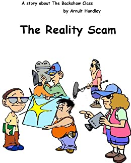 The Reality Scam (The Backshaw Class)
