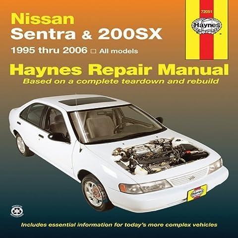 Nissan Sentra & 200SX: 1995 thru 2006 (Haynes Repair Manual) 1st edition by Haynes, John (2010) Paperback